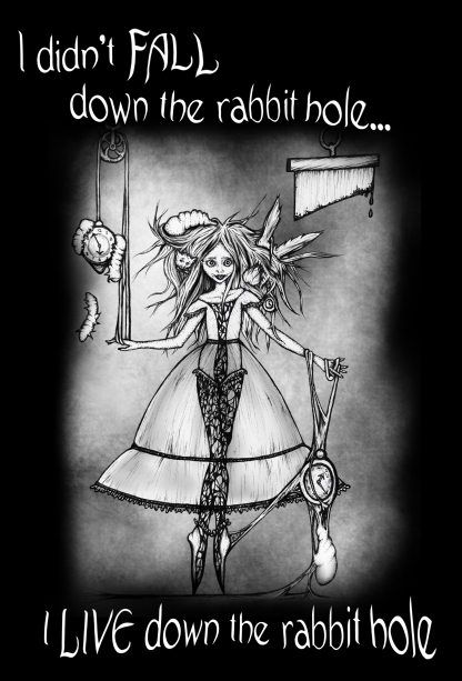 Didn't Fall Down the Rabbit Hole - Creepy Lili's Emporium - Shop Alia Lorae Merchandise